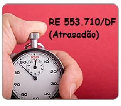 atrasão(RE553710-DF)