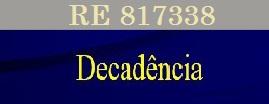 RE 817338-Decadência