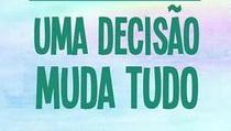UMA DECISÃO MUDA TUDO-2